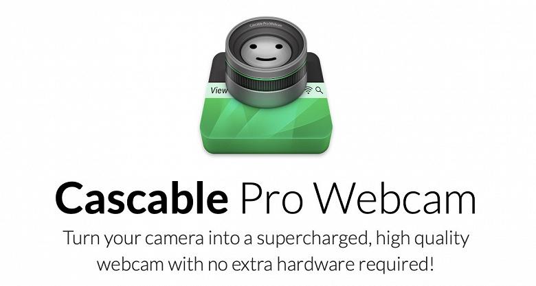 Программа Cascable Pro Webcam превращает в веб-камеры более 100 популярных камер